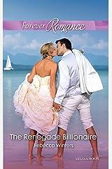 The Renegade Billionaire Kindle Edition