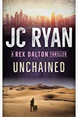 Unchained: A Rex Dalton Thriller Kindle Edition