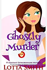 Ghostly Murder (PI Assistant Extraordinaire Mystery: a cozy mystery on Kindle Unlimited Book 1) Kindle Edition