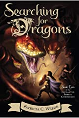 Searching for Dragons: The Enchanted Forest Chronicles, Book Two Kindle Edition