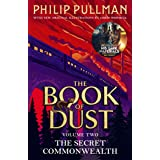 The Secret Commonwealth: The Book of Dust Volume Two: From the world of Philip Pullman's His Dark Materials - now a major BBC