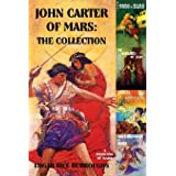 John Carter of Mars: The Collection - A Princess of Mars; The Gods of Mars; The Warlord of Mars; Thuvia, Maid of Mars; The Ch