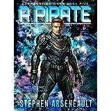 A Pirate: (CORPORATION WARS Book 5)