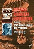 Russian Planetary Exploration: History, Development, Legacy…