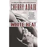 White Heat: A Novel (T-FLAC: Black Rose Trilogy)