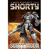 Shorty: A Mech Warrior's Tale (Shortyverse Book 1)