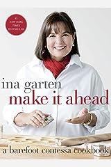 Make It Ahead: A Barefoot Contessa Cookbook Kindle Edition
