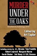 Murder Under the Oaks: Bouchercon Anthology 2015 Kindle Edition