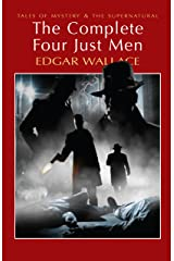 The Complete Four Just Men (Tales of Mystery & The Supernatural) Kindle Edition