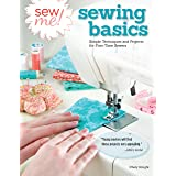 Sew Me! Sewing Basics: Simple Techniques and Projects for First-Time Sewers: 5394