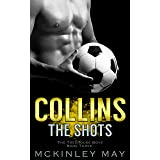 Collins the Shots: A College Sports Romance (The Treehouse Boys Book 3)