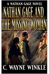 Nathan Gage And The Missing Woman: A Western Adventure (A Nathan Gage Novel Book 2) Kindle Edition