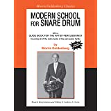 Modern School for Snare Drum: With a Guide Book for the Artist Percussionist -- Covering All of the Instruments of the Percus