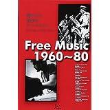 Free Music 1960-80: Anthology of Open Music