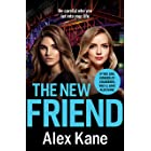 The New Friend: An addictive, gritty crime thriller