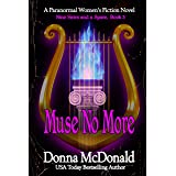 Muse No More: A Paranormal Women's Fiction Novel: Nine Heirs and a Spare, Book 3