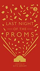 Last Night of the Proms: An Official Miscellany