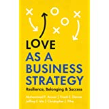 Love as a Business Strategy: Resilience, Belonging & Success