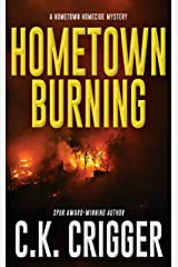 Hometown Burning (Hometown Homicide 2) Kindle Edition