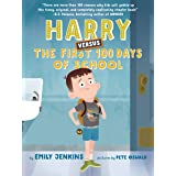 Harry Versus the First 100 Days of School: Or, How One Kid Became an Expert on the First One Hundred Days of School