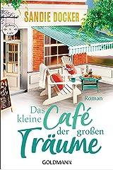 Das kleine Café der großen Träume: Roman (German Edition) Kindle Edition
