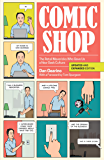 Comic Shop: The Retail Mavericks Who Gave Us a New Geek Culture (English Edition)