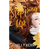 Stepping Up: Humorous and Heartwarming Sister Saga (Sisters in a Small Town Book 3)