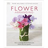 Flower Arranging: How to Arrange Flowers from your Florist and from your Garden