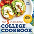 5-Ingredient College Cookbook: Easy, Healthy Recipes for the Next Four Years & Beyond