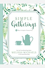 Simple Gatherings: 50 Ways to Inspire Connection (Inspired Ideas) Kindle Edition