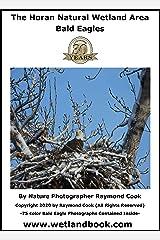 The Horan Natural Wetland Area Bald Eagles Kindle Edition