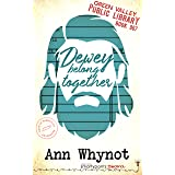 Dewey Belong Together: An Enemies to Lovers Romance (Green Valley Library Book 7)