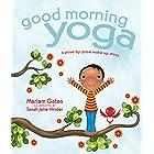 Good Morning Yoga: A Pose-by-Pose Wake Up Story (Good Night Yoga Book 2)
