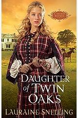 Daughter of Twin Oaks (A Secret Refuge Book #1) Kindle Edition