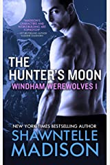 The Hunter's Moon: Part One: Windham Werewolves Kindle Edition
