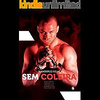 Wanderlei Silva - Sem Coleira: A história do campeão dos rin…