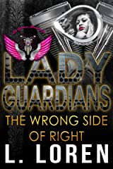 Lady Guardians: The Wrong Side of Right Kindle Edition