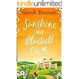 Sunshine Over Bluebell Castle: the bestselling and fantastically feel good summer romance! (Bluebell Castle, Book 2)