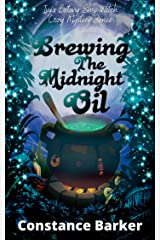 Brewing the Midnight Oil (Ivy's Botany Shop Witch Cozy Mystery Series Book 2) Kindle Edition