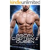 The Arcav Captain's Queen: A Sci-Fi Alien Romance (Arcav Alien Invasion Book Six)