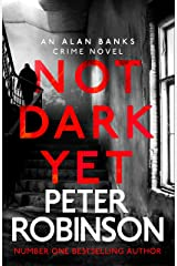 Not Dark Yet: DCI Banks 27 Kindle Edition