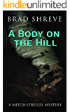 A Body on the Hill (A Mitch O'Reilly Mystery Book 2) (English Edition)
