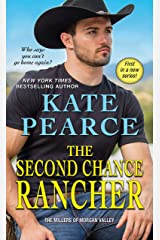 The Second Chance Rancher: A Sweet and Steamy Western Romance (The Millers of Morgan Valley Book 1) Kindle Edition
