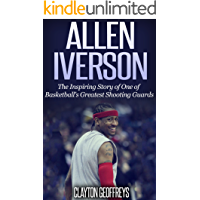 Allen Iverson: The Inspiring Story of One of Basketball's Gr…