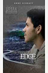 The Water's Edge (Urban Underground-Cesar Chavez High Series) Kindle Edition