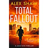 Total Fallout: An explosive, breathtaking, action adventure SAS military thriller you need to read in 2021 (A Jack Tate SAS T