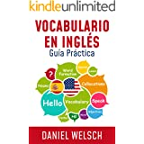 Vocabulario en Inglés: Guía Práctica (Spanish Edition)