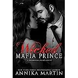 Wicked Mafia Prince: A dark mafia romance (Dangerous Royals Book 2)