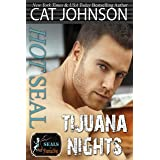 Hot SEAL, Tijuana Nights: A Best Friend's Brother Romance (SEALs in Paradise)