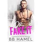 Dr. Fake It: A Possessive Doctor Romance (Mercy General Book 1)